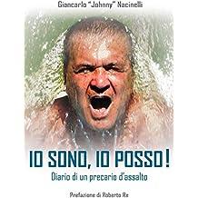 IO SONO IO POSSO: Diario di un Precario d'assalto (Italian Edition)