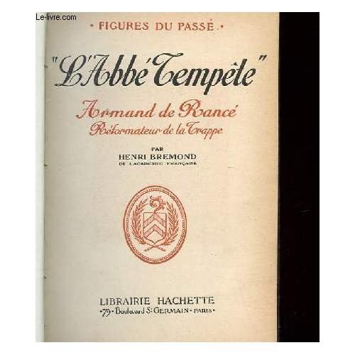 L'ABBE TEMPETE. ARMAND DE RANCE. REFORMATEUR DE LA TRAPPE