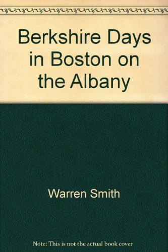 Title: Berkshire Days on the Boston n Albany The Steam Lo