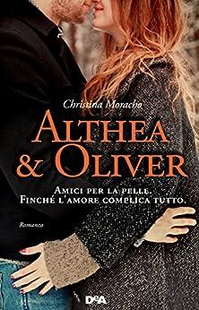 Althea e Oliver di [Moracho, Christina]