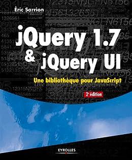 JQuery 1.7 et jQuery UI par [Sarrion, Éric]