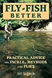Image de Fly-Fish Better: Practical Advice on Tackle, Methods, and Flies