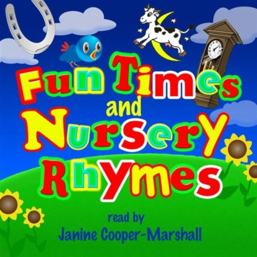 Fun Times And Nursery Rhymes - Read By Janine Cooper-Marshall