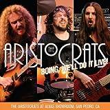Boing, We'll Do It Live! The Aristocrats At Alvas Showroom [Explicit]...