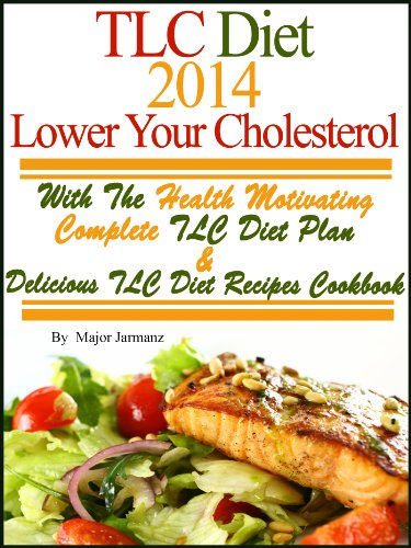 tlc-diet-2014-lower-your-cholesterol-with-the-health-motivating-complete-tlc-diet-plan-recipes-cookb