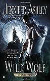 Wild Wolf (A Shifters Unbound Novel) by Jennifer Ashley (2014-04-01)