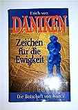 Zeichen für die Ewigkeit : die Botschaft von Nazca - Erich von Däniken