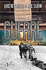 Plus jamais la guerre, tome 3 : La lettre par Gauthier