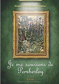 Je me souviens de Pemberley par Michèle Calméjane Schneiter