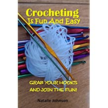 Crocheting Is Fun And Easy: Grab Your Hook and Join the Fun! (Crocheting And Knitting, Crocheting Basics) (English Edition)
