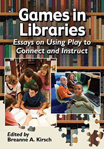 [(Games in Libraries : Essays on Using Play to Connect and Instruct)] [Edited by Breanne A. Kirsch] published on (February, 2014)