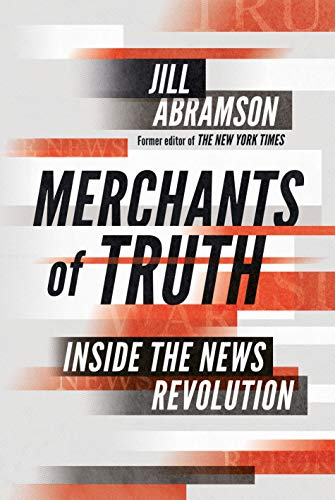 Merchants of Truth: Inside the News Revolution (English Edition)