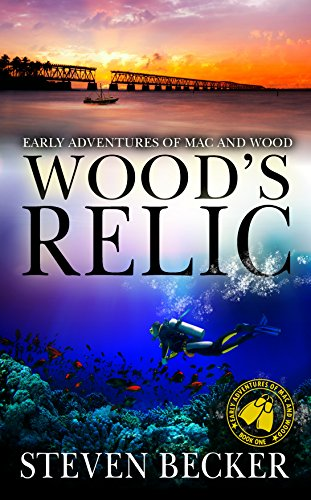Wood's Relic: A Florida Keys Action Thriller (The early adventures of Mac and Wood Book 1) (English Edition) par Steven Becker