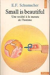 Small is beautiful : une société à la mesure de l'homme