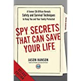 Spy Secrets That Can Save Your Life Deluxe: A Former CIA Officer Reveals Safety and Survival Techniques to Keep You and Your Family Protected