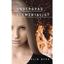 Undergrad Elementalist: An Emma Dawes Story (Emma Dawes, Elementalist Book 1) (English Edition)