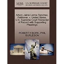 Arturo Jaime Lerma Sanchez, Petitioner, v. United States. U.S. Supreme Court Transcript of Record with Supporting Pleadings