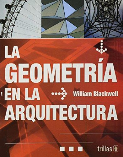 La Geometria En La Arquitectura por William Blackwell