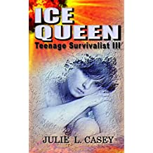 Ice Queen: Teenage Survivalist III