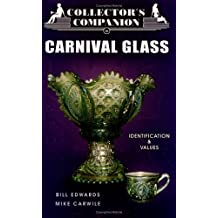 Collector's Companion to Carnival Glass: Identification & Values by Bill Edwards (2003-03-02)