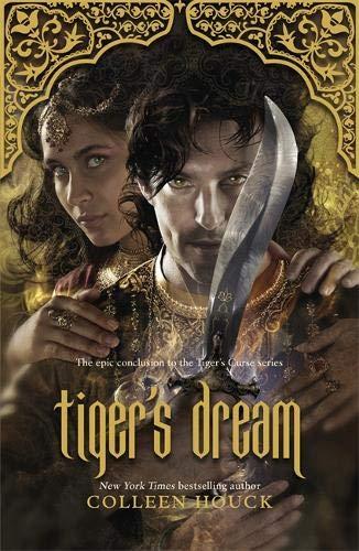 Tiger's Dream: The final instalment in the blisteringly romantic Tiger Saga por Colleen Houck