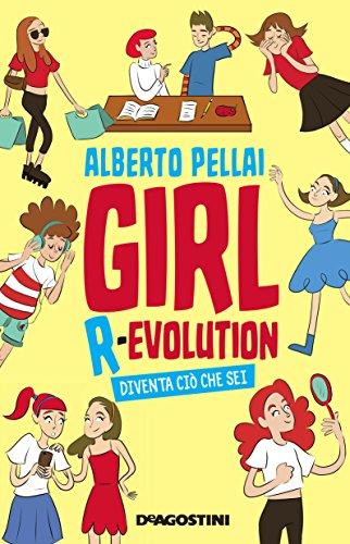 Girl R-evolution: Diventa ciò che sei