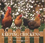 Keeping Chickens: The Essential Guide to Enjoying and Getting the Best from Chickens