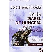 Santa Isabel de Hungria (Vidas y Semblanzas)