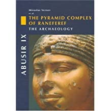 Abusir IX: The Pyramid Complex of Raneferef, I: The Archaeology (v. 9, Pt. 1) by Miroslav Verner (2006-10-12)