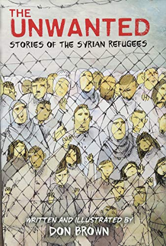 The Unwanted: Stories of the Syrian Refugees por Don Brown