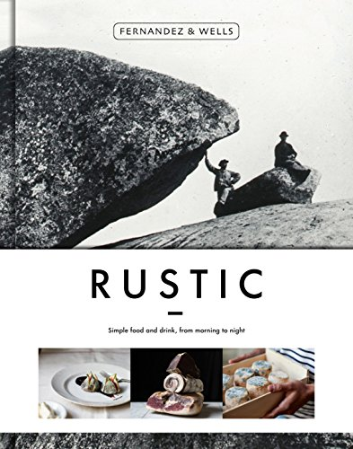 Rustic: SImple FOod and Drink From Morning to Light