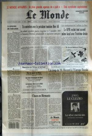 MONDE (LE) [No 13567] du 10/09/1988 - LA CONVERSION DES TRADE-UNIONS - UN ENTRETIEN AVEC LE PRESIDENT TUNISIEN BEN ALI - LE RPR EXCLUT TOUT ACCORD MEME LOCAL AVEC L'EXTREME DROITE - UN COUP DE M. ROCARD A L'EUROPE FISCALE PAR ALAIN VERNHOLES - CHAOS EN BIRMANIE PAR P. DE B. - LE REVE MEXICAIN PAR J. M. G. LE CLEZIO - NEGOCIATIONS SUR L'AFRIQUE DU SUD-OUEST - PLAN DE RIGUEUR AU PEROU - LES JEUX OLYMPIQUES DE SEOUL - LE NOUVEAU DEBAT SUR LE SIDA. par Collectif