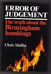 Error of Judgement: the Birmingham Bombings by Chris Mullin (1986-07-17)