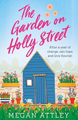 The Garden on Holly Street: The complete heartwarming summer story, perfect for your next holiday read (English Edition)