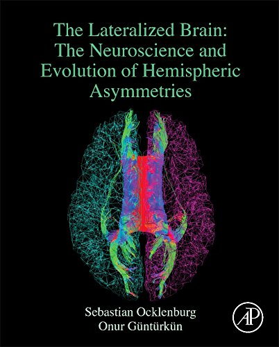 The Lateralized Brain: The Neuroscience and Evolution of Hemispheric Asymmetries