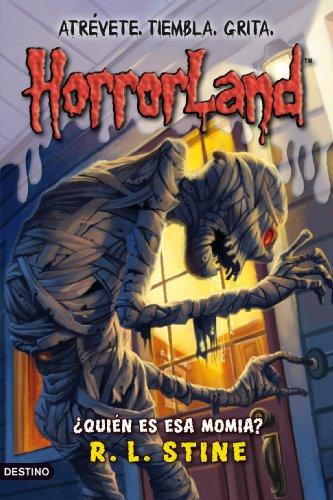 ¿Quién es esa momia?: Horrorland 6 (Horroland)