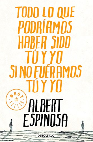 Todo lo que podriamos haber sido tu y yo si no fueramos tu y yo / Everything You and I Could Have been if We weren't You and I por Albert Espinosa