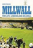 Millwall For Life: Lebenslang Millwall