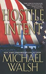 Hostile Intent by Michael Walsh (2009-09-01)