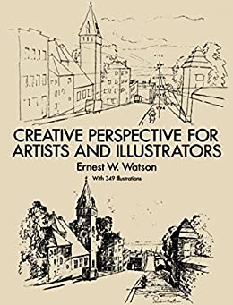 Creative Perspective for Artists and Illustrators (Dover Art Instruction) by [Watson, Ernest W.]