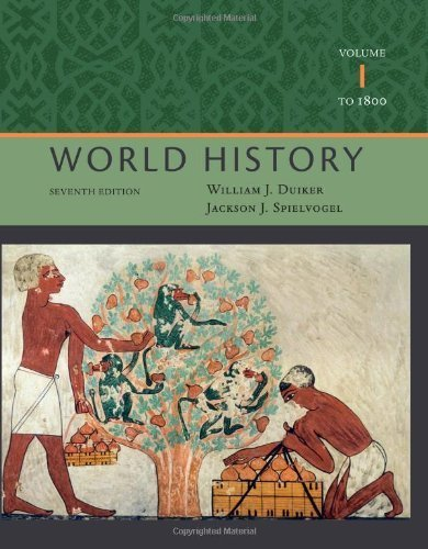World History, Volume I: To 1800 by Duiker, William J. Published by Cengage Learning 7th (seventh) edition (2012) Paperback