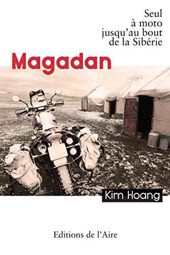 Magadan - Seul à moto jusqu'au bout de la Sibérie par Hoang Kim