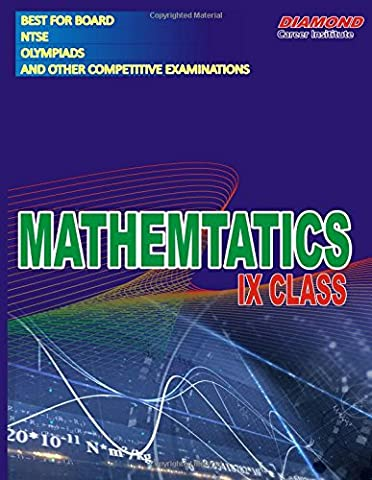 Mathematics for NTSE, Olympiads & Board for IX Class: Best for CBSE Board, NTSE, Olympiads and Other Competitive Examinations