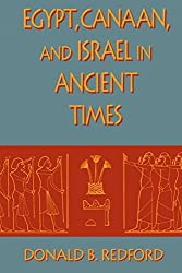 Egypt, Canaan, and Israel in Ancient Times by Donald B. Redford (1993-09-20)