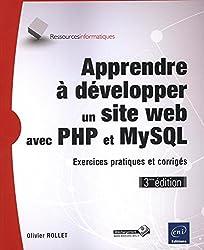 Apprendre à développer un site web avec PHP et MySQL - Exercices pratiques et corrigés (3ième édition)