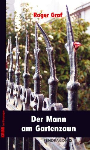 Buch: Der Mann am Gartenzaun von Roger Graf