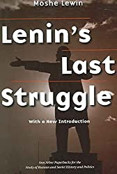 [Lenin's Last Struggle] (By: Moshe Lewin) [published: May, 2005]