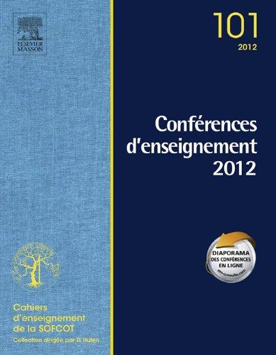 Conférences d'enseignement de la SOFCOT 2012. Volume 101