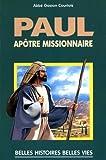 Saint Paul - Apôtre missionnaire (Belles histoires, belles vies) (French Edition)
