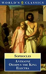 Antigone, Oedipus the King, and Electra (World's Classics) by Sophocles (1994-05-01)